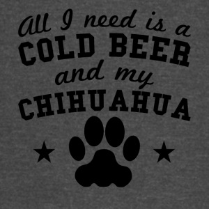 All I Need Is A Cold Beer And My Chihuahua - Vintage Sport T-Shirt