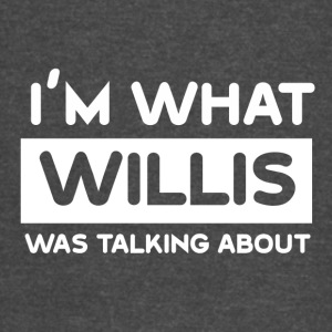 What Willis was talking about - Vintage Sport T-Shirt