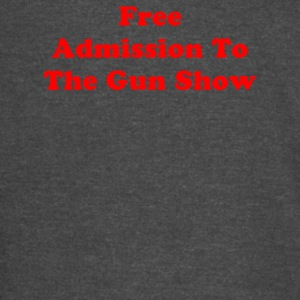 Free Admission To The Gun Show - Vintage Sport T-Shirt