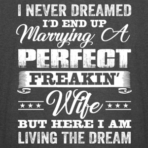 I'd End Up Marrying A Perfect Freakin' Wife - Vintage Sport T-Shirt