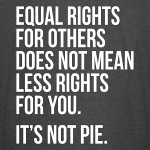 Equal rights for others does not mean less rights - Vintage Sport T-Shirt