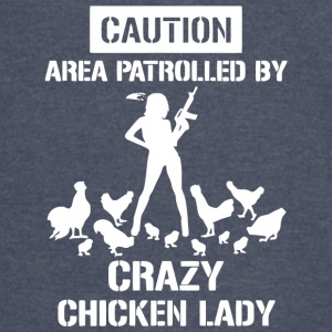 Caution Area Patrolled By Crazy Chicken Lady Shirt - Vintage Sport T-Shirt
