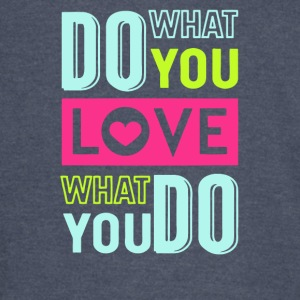 Do what you love, love what you do - Vintage Sport T-Shirt