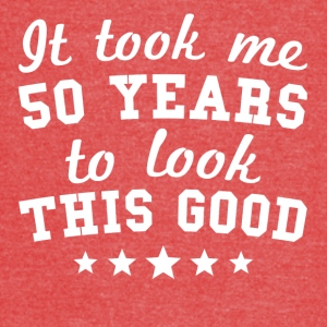 It Took Me 50 Years To Look This Good - Vintage Sport T-Shirt