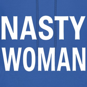 Nasty Woman T-Shirt - Men's Hoodie