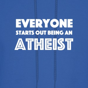 Everyone Starts Out Being An Atheist - Men's Hoodie