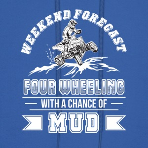 Weekend Four Wheeling With Chance Of Mud - Men's Hoodie