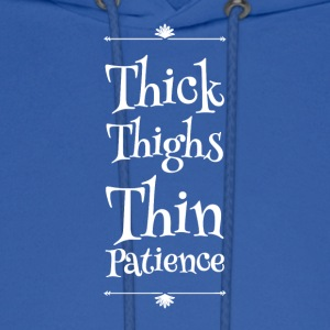 Thick thighs thin patience - Men's Hoodie