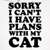 SORRY I CAN'T, I HAVE PLANS WITH MY CAT! - Men's Hoodie