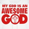 MY GOD IS AN AWESOME GOD - Men's Hoodie