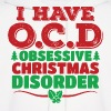 I Have OCD Obsessive Christmas Disorder - Men's Hoodie