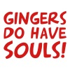 Gingers Do Have Souls! - Men's Hoodie