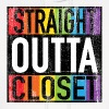 Straight Outta Closet Funny LGBT Pride - Men's Hoodie