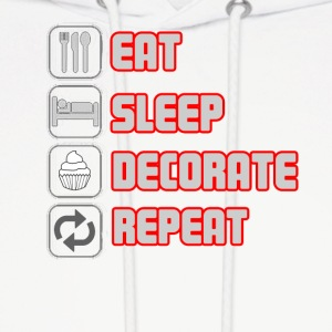 EAT SLEEP DECORATE REPEAT T-shirt - Men's Hoodie