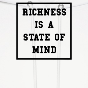Richness Is A State Of Mind - Men's Hoodie
