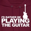 I'd rather be playing the guitar - Men's Hoodie
