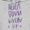 NEVER GONNA GIVE YOU UP - Men's Hoodie
