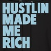 HUSTLIN MADE ME RICH - Men's Hoodie