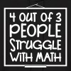 4 out of 3 People Struggle with Math - Men's Hoodie