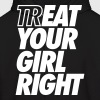 Treat Eat Your Girl Right - Men's Hoodie