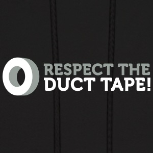 Respect The Duct Tape! - Men's Hoodie