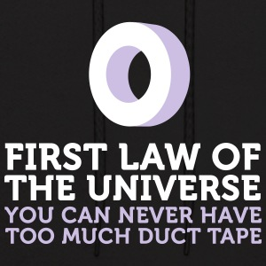 One Can Never Have Too Much Duct Tape! - Men's Hoodie