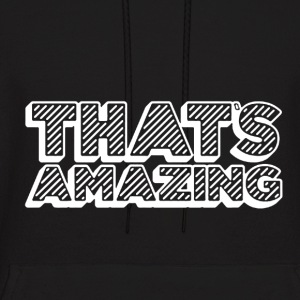 That's Amazing Shirt - Men's Hoodie