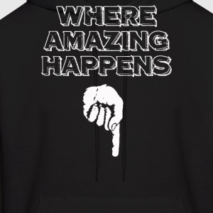 Where Amazing Happens - Men's Hoodie