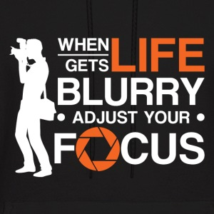 WHEN LIFE GETS BLURRY ADJUST YOUR FOCUS - Men's Hoodie