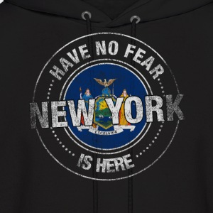 Have No Fear New York Is Here - Men's Hoodie