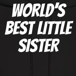 Worlds Best Little Sister - Men's Hoodie