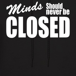 Minds Should Never Be Closed - Men's Hoodie
