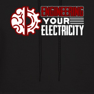 Engineering Your Electricity Shirt - Men's Hoodie