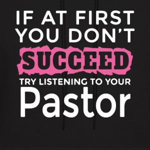Try Listening To Your Pastor Shirts - Men's Hoodie