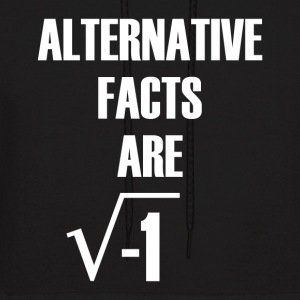 Alternative Facts Are Imaginary - Men's Hoodie