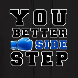 I love boxing so you better side step - Men's Hoodie