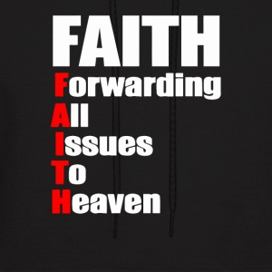 FAITH Forwarding All Issues To Heaven - Men's Hoodie