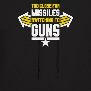 Missiles Switching To Guns - Men's Hoodie