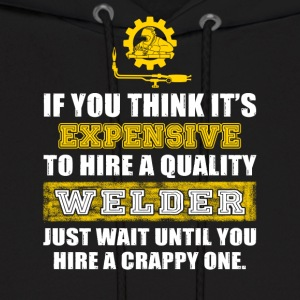If You Think It's Expensive Welder T-Shirts - Men's Hoodie