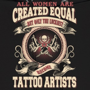 The Luckiest Women Become Tattoo Artists - Men's Hoodie