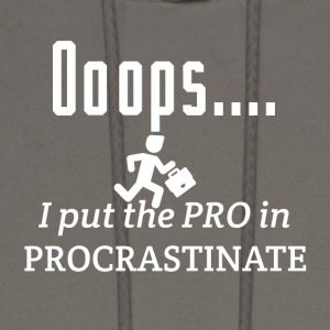 I put the PRO in procrastinate - Men's Hoodie