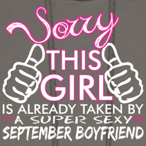 Sorry This Girls Already Taken September Boyfriend - Men's Hoodie