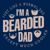 Just Like A Normal Dad I Am A Bearded Dad Except - Men's Hoodie