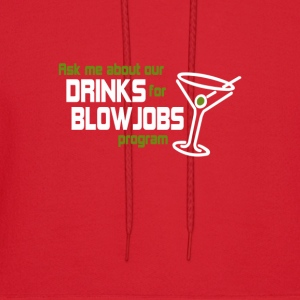 Ask me about our drinks for blowjobs program - Men's Hoodie