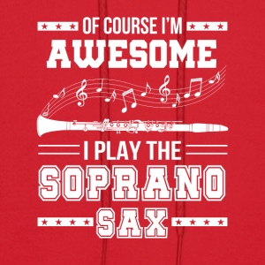 Im Awesome I Play The Soprano Saxophone - Men's Hoodie