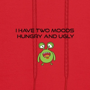 I have two moods hungry and ugly - Men's Hoodie
