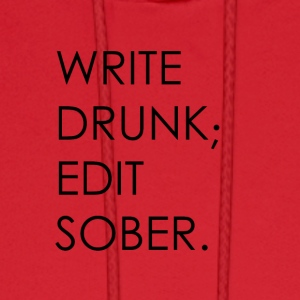 Write Drunk; Edit Sober - black text - Men's Hoodie
