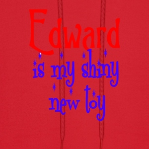 Edward is my shiny new toy - Men's Hoodie
