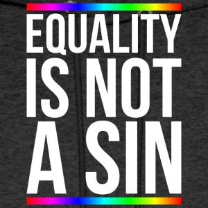 Equality is not a sin - Men's Hoodie