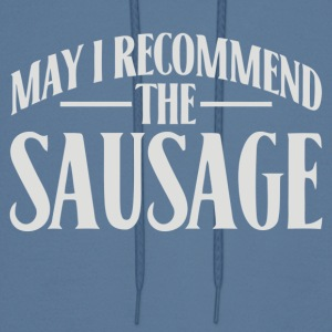 May I Recommend The Sausage - Men's Hoodie